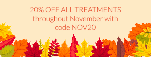 20% OFF ALL TREATMENTS throughout November with code NOV20